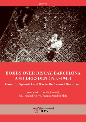 Bombs over Biscay, Barcelona and Dresden (1937-1945)