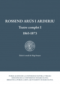 Rossend Arús i Arderiu. Teatre complet I (1865-1873)